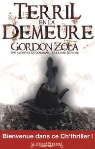 Gordon Zola - Terril en la demeure.