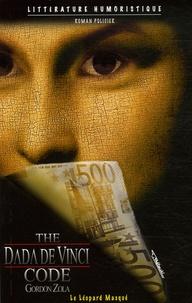 Gordon Zola - The Dada de Vinci Code.