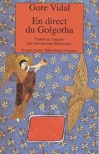 Gore Vidal - En direct du Golgotha.
