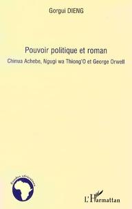 Pouvoir politique et roman - Chinua Achebe, Ngugi wa ThiongO et George Orwell.pdf