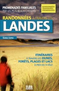 Gorka López - Randonnées à travers les Landes.