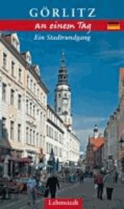 Görlitz an einem Tag - Ein Stadtrundgang.