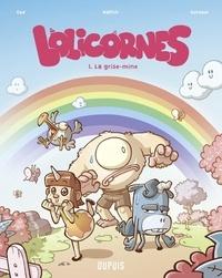 Gorobeï et Pierre Waltch - Lolicornes - tome 1 - La grise-mine.