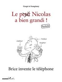 Gospé et  Sempinny - Brice invente le téléphone - Le petit Nicolas a bien grandi ! Pastiche.
