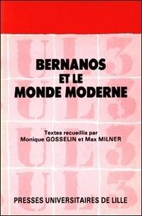 Gosselin - Bernanos et le monde moderne - [actes du  colloque organisé pour le centenaire de la naissance de Bernanos 1888-1988.