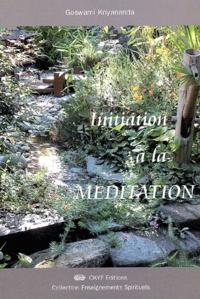 Goswami Kriyananda - Initiation à la méditation.