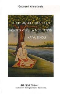 Goswami Kriyananda - Le Sutra du Lotus Bleu Portes vers la Méditation Kriya Bindu.