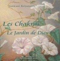 Goswami Kriyananda - Les chakras - Le Jardin de Dieu.