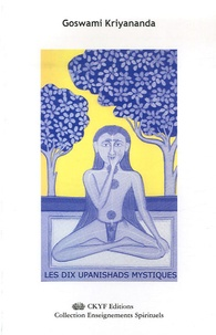 Goswami Kriyananda - Les Dix Upanishads Mystiques.