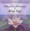 Goswami Kriyananda - Philosophie et Méthodologie du Kriya Yoga.