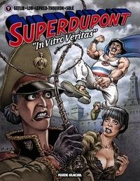 "Gotlib et  Lob - Superdupont Tome 7 : ""In Vitro Véritas""."