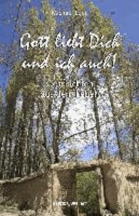 Gott liebt dich und ich auch! - Geschichten aus dem Leben.