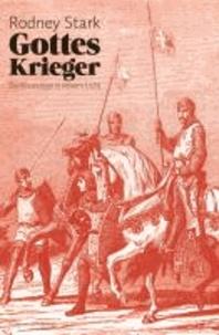 Gottes Krieger - Die Kreuzzüge in neuem Licht.