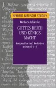 Gottes Reich und Königs Macht - Komposition und Redaktion in Daniel 4-6.