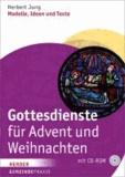 Gottesdienste für Advent und Weihnachten - Modelle, Ideen und Texte ( mit CD-Rom).