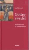 Gotteszweifel - Nachdenkliches für gläubige Ketzer.
