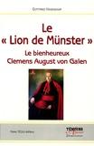 Gottfried Hasenkamp - Le Lion de Münster - Le Bienheureux Clemens August von Galen.