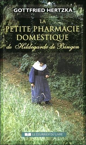 Gottfried Hertzka - La petite pharmacie domestique de Hildegarde de Bingen.
