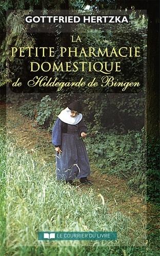 La petite pharmacie domestique de Hildegarde de Bingen - Format ePub - 9782702918203 - 13,99 €