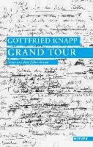 Gottfried Knapp - Grand Tour - Texte aus drei Jahrzehnten.