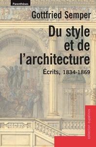Gottfried Semper - Du style et de l'architecture - Ecrits, 1834-1869.