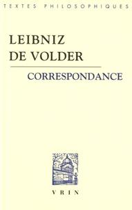 Gottfried-Wilhelm Leibniz et Burcher De Volder - Correspondance.