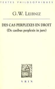 Des cas perplexes en droit- (De casibus perplexis in jure) - Gottfried-Wilhelm Leibniz |