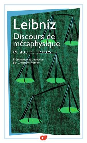 Gottfried-Wilhelm Leibniz - Discours de métaphysique et autres textes - 1663-1689.