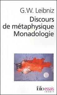 Gottfried-Wilhelm Leibniz - Discours de métaphysique suivi de Monadologie et autres textes.