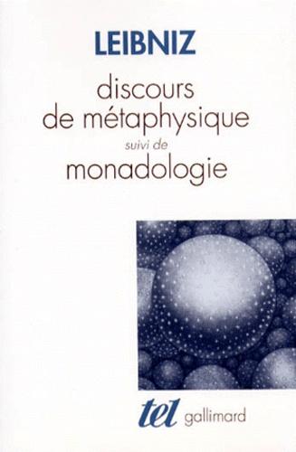 Gottfried-Wilhelm Leibniz - Discours de métaphysique. suivi de Monadologie.