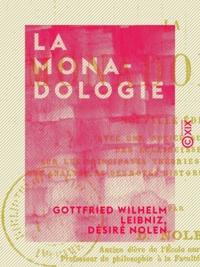 Gottfried Wilhelm Leibniz et Désiré Nolen - La Monadologie.