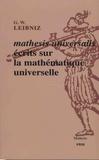 Gottfried-Wilhelm Leibniz - Mathesis universalis - Ecrits sur la mathématique universelle.