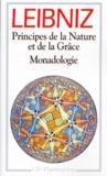 Gottfried-Wilhelm Leibniz - Principes de la Nature et de la Grâce.Monadologie - Et autres textes,1703-1716.