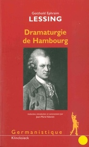 Gotthold Ephraim Lessing - La dramaturgie de Hambourg.