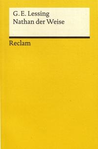 Gotthold Ephraim Lessing - Nathan der Weise.