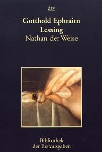 Gotthold Ephraim Lessing - Nathan der Weise - Ein dramatisches Gedicht in fünf Aufzügen.