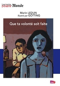 Götting et Marin Ledun - Que ta volonté soit faite.