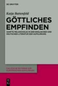 Göttliches Empfinden - Sanfte Melancholie in der englischen und deutschen Literatur der Aufklärung.