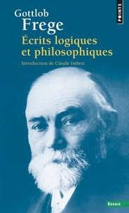 Gottlob Frege - Ecrits logiques et philosophiques.