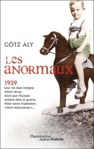 Götz Aly - Les Anormaux - Les meurtres par euthanasie en Allemagne (1939-1945).