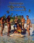 Gotz - Le tatouage polynésien d'hier à aujourd'hui.