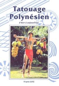 Gotz - Tatouage Polynésien - D'hier à aujourd'hui.