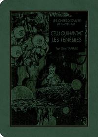 Gou Tanabe - Les chefs-d'oeuvre de Lovecraft  : Celui qui hantait les ténèbres - Avec 1 extrait gratuit La guerre des mondes.