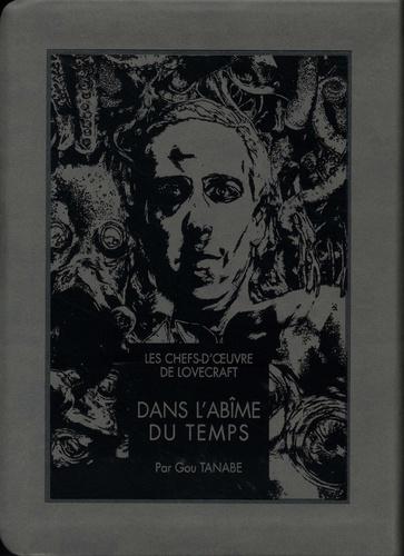 Les chefs-d'oeuvre de Lovecraft  Dans l'abime du temps