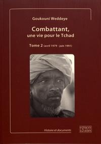 Goukouni Weddeye - Combattant, une vie pour le Tchad - Tome 2 (avril 1979 - juin 1991).