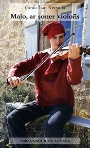Goulc'han Kervella - Malo ar soner violoñs.
