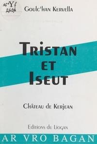 Goulc'han Kervella - Tristan et Iseut.