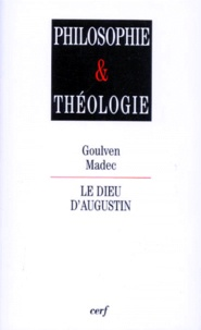 Goulven Madec - Le dieu d'Augustin.