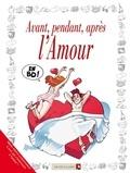 Goupil et  Tybo - Avant, pendant, après l'Amour.