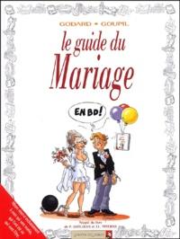Goupil et  Godard - Le guide du mariage.